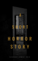 A SHORT HORROR STORY