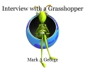 Interview with a Grasshopper