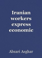 Iranian workers express economic injustices in protests