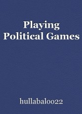 Playing Political Games