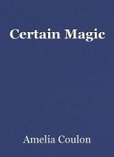 Certain Magic
