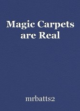 Magic Carpets are Real