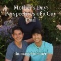 Mother's Day: Perspectives of a Gay Dad