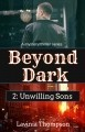 Beyond Dark 2: Unwilling Sons