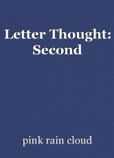 Letter Thought: Second