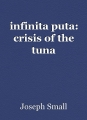 infinita puta: crisis of the tuna