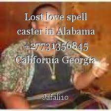 Lost love spell caster in Alabama +27731356845 California Georgia Tennessee Colorado Columbus Paris
