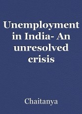 Unemployment in India- An unresolved crisis