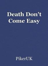 Death Don't Come Easy