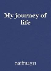 My journey of life