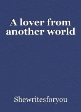 A lover from another world