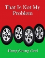 That Is Not My Problem