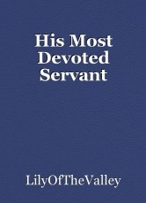 His Most Devoted Servant