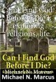 Can I Find God  Before I Die?: exploring religions, life & death