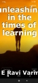 unleashing in the times of learning