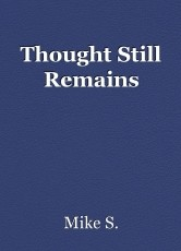 Thought Still Remains