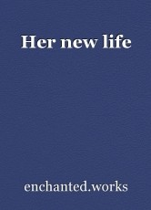 Her new life