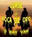 Curse of Roca de Oro