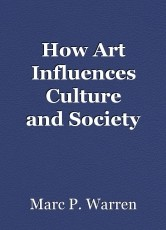How Art Influences Culture andSociety