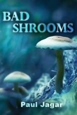 Bad shrooms