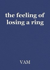 the feeling of losing a ring