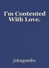 I'm Contented With Love.