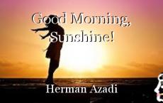 Good Morning, Sunshine!*