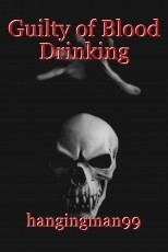 Guilty of Blood Drinking