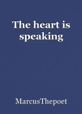The heart is speaking
