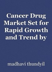 Cancer Drug Market Set for Rapid Growth and Trend by 2020-2030
