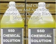 Automatic Ssd Chemical Solution And Activation Powder For Cleaning Black Money Available +27731356845 Ghana Namibia Mozambique