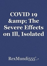 COVID 19 & The Severe Effects on Ill, Isolated People