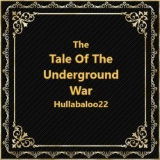 The Tale Of The Underground War