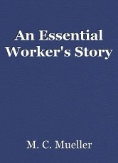 An Essential Worker's Story