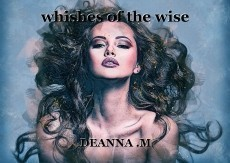 whishes of the wise
