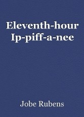 Eleventh-hour Ip-piff-a-nee
