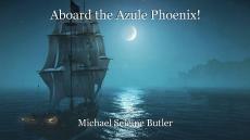 Aboard the Azule Phoenix!