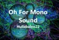 Oh For Mono Sound