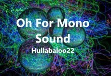 Oh For Mono Sound