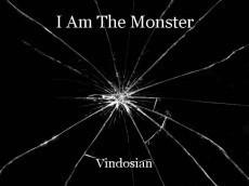 I Am The Monster