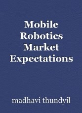 Mobile Robotics Market Expectations and Growth Trends Highlighted Until 2030