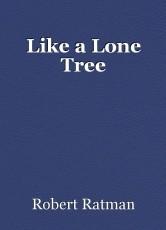 Like a Lone Tree