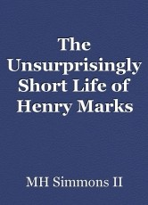 The Unsurprisingly Short Life of Henry Marks