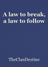 A law to break, a law to follow