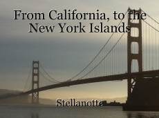 From California, to the New York Islands