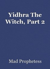 Yidhra The Witch, Part 2