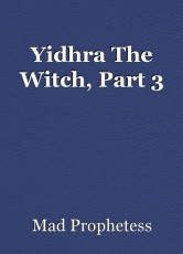 Yidhra The Witch, Part 3
