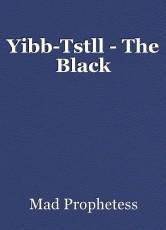 Yibb-Tstll - The Black