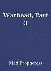 Warhead, Part 3