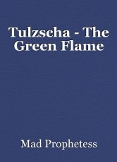 Tulzscha - The Green Flame